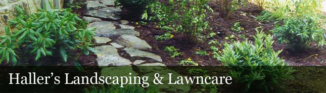 Hallers Landscaping and Lawncare
